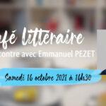 Café littéraire : rencontre avec Emmanuel PEZET
